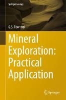 Mineral Exploration: Practical Application by Ganpat Roonwal