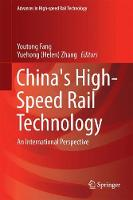 China's High-Speed Rail Technology An International Perspective by Youtong Fang