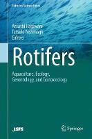 Rotifers Aquaculture, Ecology, Gerontology, and Ecotoxicology by Atsushi Hagiwara