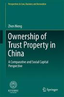 Ownership of Trust Property in China A Comparative and Social Capital Perspective by Zhen Meng