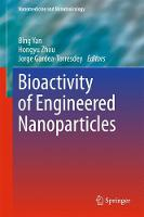 Bioactivity of Engineered Nanoparticles by Bing Yan