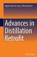 Advances in Distillation Retrofit by Nguyen Van Duc Long, Moonyong Lee