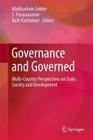 Governance and Governed Multi-Country Perspectives on State, Society and Development by Madhushree Sekher