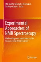 Experimental Approaches of NMR Spectroscopy Methodology and Application to Life Science and Materials Science by The Nuclear Magnetic Resonance Society of Japan