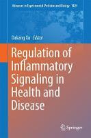 Regulation of Inflammatory Signaling in Health and Disease by Dakang Xu