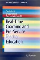 Real-Time Coaching and Pre-Service Teacher Education by Garth Stahl, Erica Sharplin, Benjamin Kehrwald