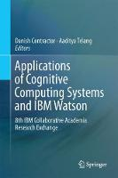 Applications of Cognitive Computing Systems and IBM Watson 8th IBM Collaborative Academia Research Exchange by Danish Contractor