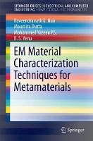 EM Material Characterization Techniques for Metamaterials by Raveendranath U. Nair, Maumita Dutta, Mohammed Yazeen P.S., K. S. Venu