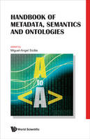 Handbook of Metadata, Semantics and Ontologies by Miguel-Angel Sicilia