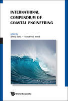 International Compendium Of Coastal Engineering by Professor Shinji Sato
