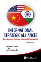International Strategic Alliances Joint Ventures Between Asian and US Companies by Frederick D. Lipman, Larry Dongxiao Qiu