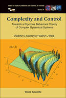 Complexity And Control: Towards A Rigorous Behavioral Theory Of Complex Dynamical Systems by Darryn J. Reid, Vladimir G. Ivancevic