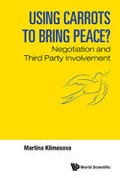 Using Carrots to Bring Peace? Negotiation and Third Party Involvement by Martina Klimesova