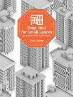 Feng Shui for Small Spaces An Introduction to Geomancy by