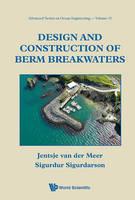 Design and Construction of Berm Breakwaters Advanced Series on Ocean Engineering by Sigurdur Sigurdarson, Jentsjer van der Mee