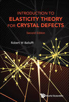 Introduction to Elasticity Theory for Crystal Defects by Robert W. Balluffi