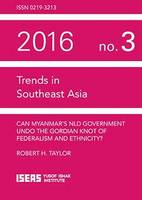 Can Myanmar's NLD Government Undo the Gordian Knot of Federalism and Ethnicity? by Robert Taylor