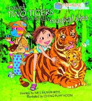 Abbie Rose and the Magic Suitcase Saved Two Tigers with a Really Magical Idea by Neil Humphreys