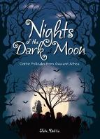 Nights of the Dark Moon Gothic Folktales from Asia and Africa by Tuttu Dutta