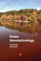 Green Nanotechnology by Oleg Figovsky, Dmitry Beilin
