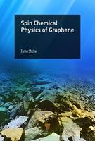 Spin Chemical Physics of Graphene by Elena F. Sheka