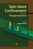 Spin Wave Confinement Propagating Waves, Second Edition by Sergej O. (University of Munster, Germany) Demokritov
