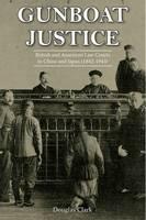 Gunboat Justice by Douglas Clark