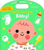 Let's Care for Baby! by Geraldine Krasinski