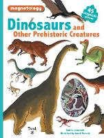 Dinosaurs and Other Prehistoric Creatures by Sarah Laboucarie, Benoit Perroud
