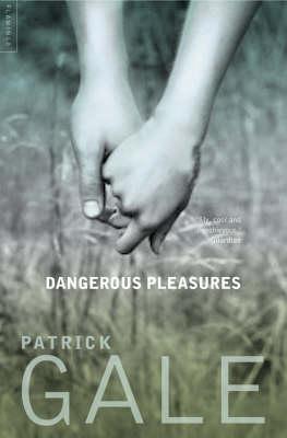 Dangerous Pleasures by Patrick Gale