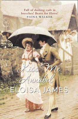 Kiss Me Annabel by Eloisa James