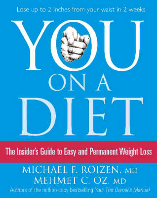 You: On a Diet by Michael F, Oz, Mehmet C Roizen