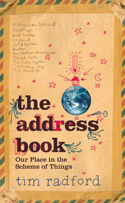 The Address Book Our Place in the Scheme of Things by Tim Radford