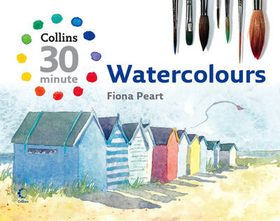 30 Minute Watercolours by Fiona Peart
