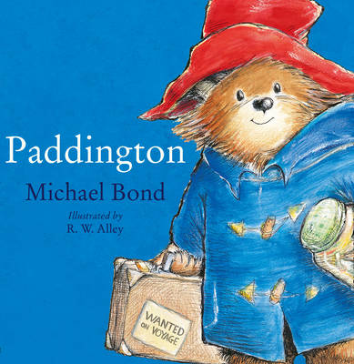 Paddington The Original Story of the Bear from Peru by Michael Bond
