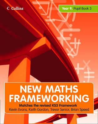 New Maths Frameworking - Year 9 Pupil Book 3 (Levels 6-8) by Kevin Evans, Keith Gordon, Brian Speed, Trevor Senior