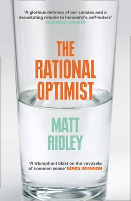 The Rational Optimist How Prosperity Evolves by Matt Ridley