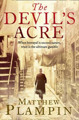The Devil's Acre by Matthew Plampin