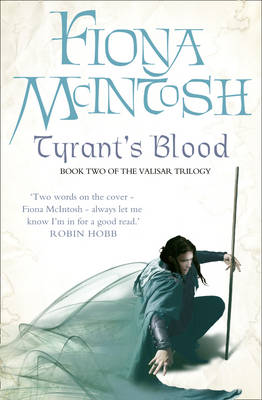 Tyrant's Blood Book Two of the Valisar Trilogy by Fiona McIntosh