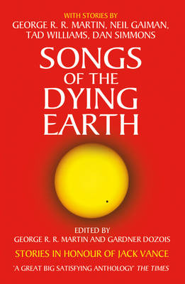 Songs of the Dying Earth by George R.R. Martin