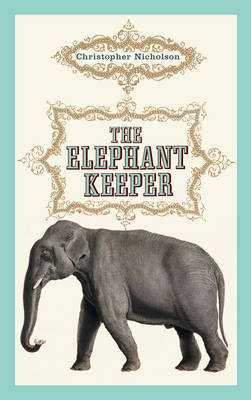 The Elephant Keeper by Christopher Nicholson