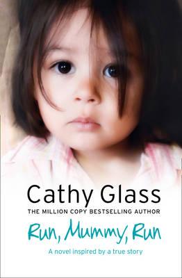 Run, Mummy, Run by Cathy Glass
