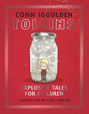 Tollins: Explosive Tales for Children by Conn Iggulden