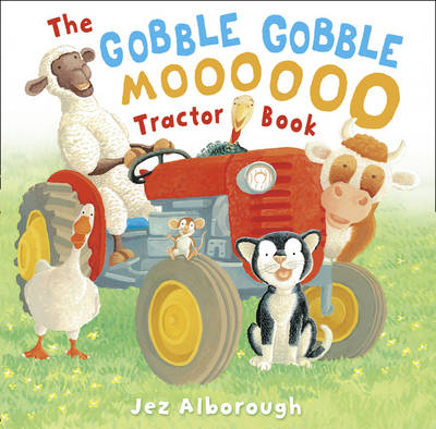 The Gobble Gobble Moooooo Tractor Book by Jez Alborough