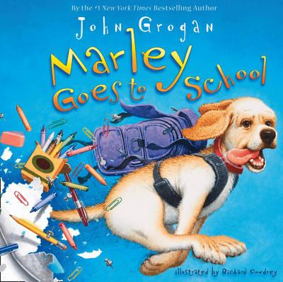 Marley Goes To School by Richard Cowdrey, John Grogan
