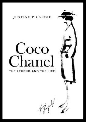 Coco Chanel : The Legend and the Life by Justine Picardie