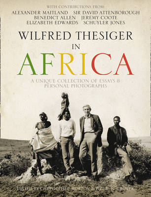 Wilfred Thesiger In Africa by Alexander Maitland