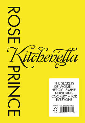 Kitchenella - The Secrets of Women: Heroic, Simple, Nurturing Cookery - for Everyone by Rose Prince