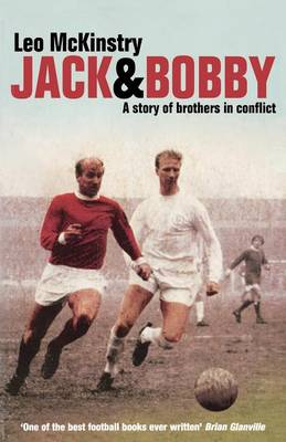 Jack and Bobby A Story of Brothers in Conflict by Leo McKinstry