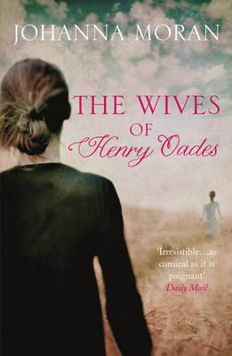 The Wives of Henry Oades by Johanna Moran